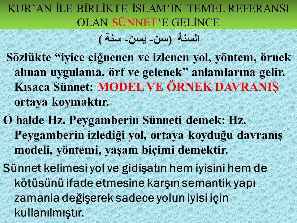 Kur'an İle bİrlİkte İslam'In temel referansI olan sünnet'e gelİnce