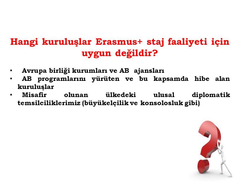 Hangi kuruluşlar Erasmus+ staj faaliyeti için uygun değildir