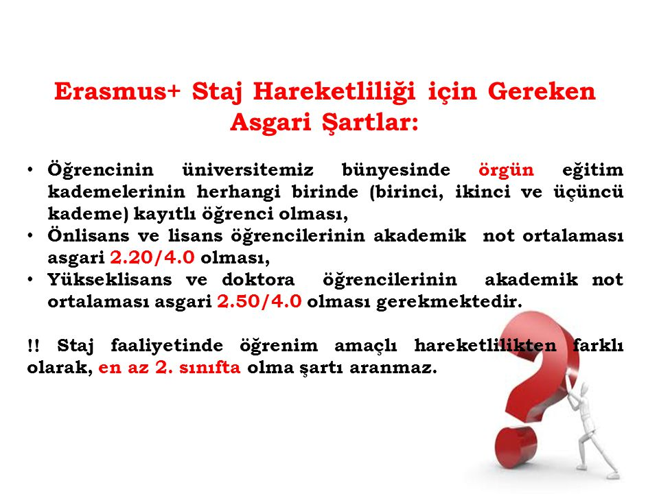 Erasmus+ Staj Hareketliliği için Gereken Asgari Şartlar: