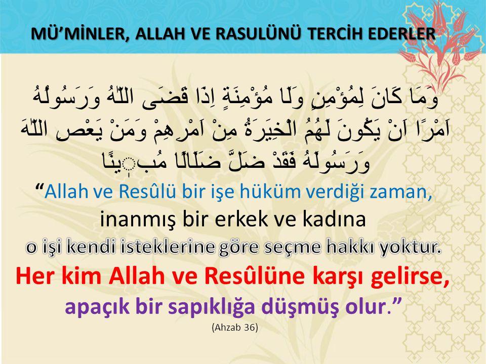 Her kim Allah ve Resûlüne karşı gelirse,