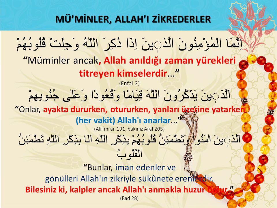 MÜ'MİNLER, ALLAH'I ZİKREDERLER