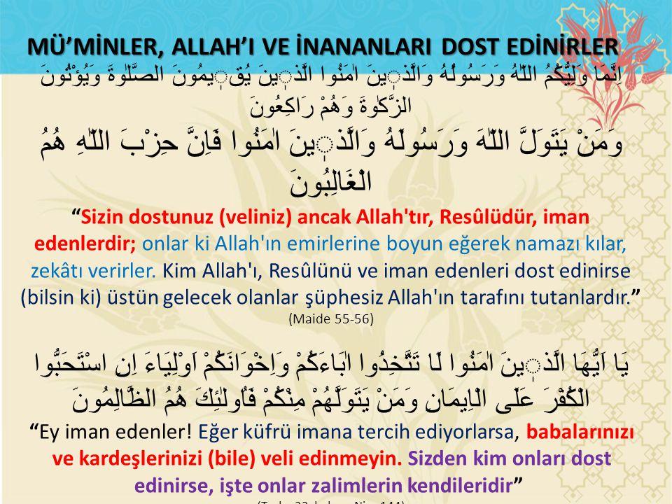 MÜ'MİNLER, ALLAH'I VE İNANANLARI DOST EDİNİRLER