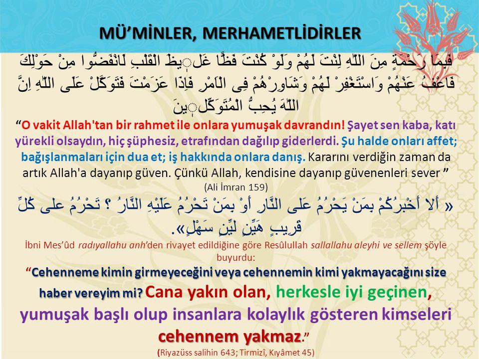 MÜ'MİNLER, MERHAMETLİDİRLER