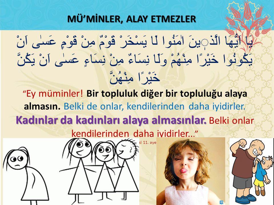 MÜ'MİNLER, ALAY ETMEZLER