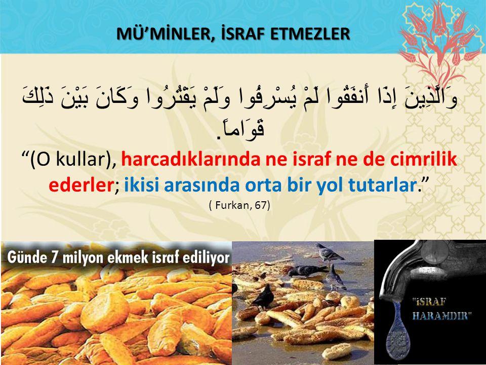 MÜ'MİNLER, İSRAF ETMEZLER