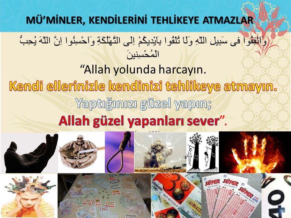 MÜ'MİNLER, KENDİLERİNİ TEHLİKEYE ATMAZLAR