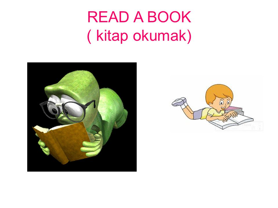 READ A BOOK ( kitap okumak)