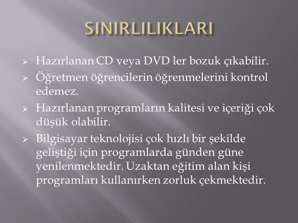 SINIRLILIKLARI Hazırlanan CD veya DVD ler bozuk çıkabilir.