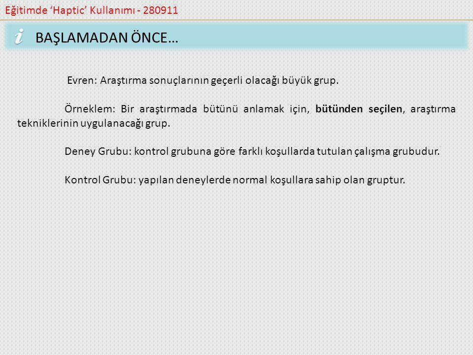 BAŞLAMADAN ÖNCE… Eğitimde 'Haptic' Kullanımı - 280911