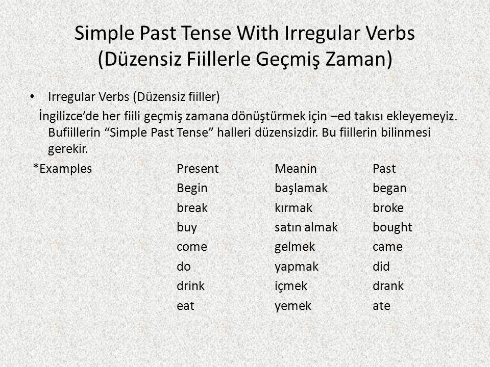 Simple Past Tense With Irregular Verbs (Düzensiz Fiillerle Geçmiş Zaman)