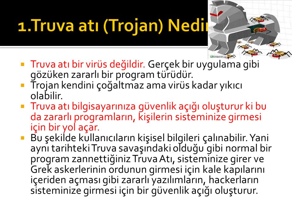 1.Truva atı (Trojan) Nedir