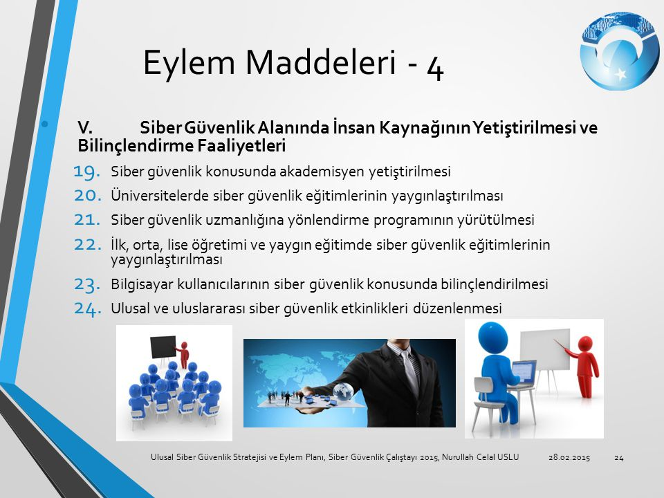 Eylem Maddeleri - 4 V. Siber Güvenlik Alanında İnsan Kaynağının Yetiştirilmesi ve Bilinçlendirme Faaliyetleri.
