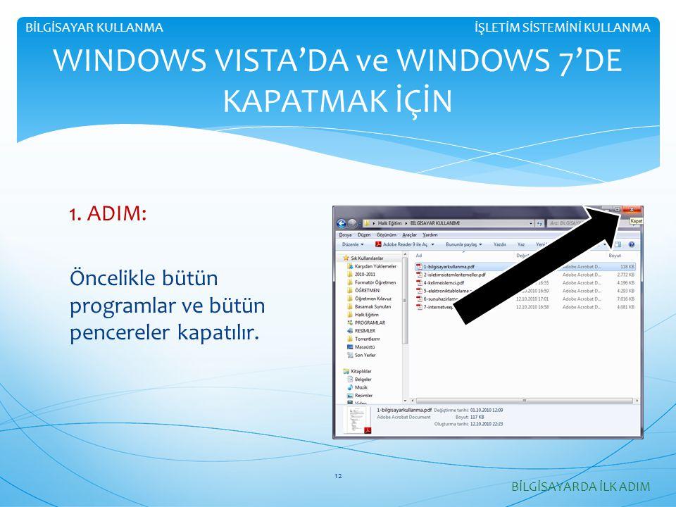 WINDOWS VISTA'DA ve WINDOWS 7'DE KAPATMAK İÇİN