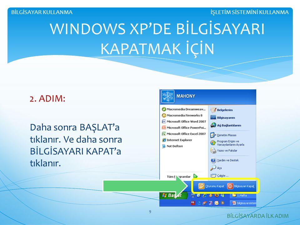 WINDOWS XP'DE BİLGİSAYARI KAPATMAK İÇİN