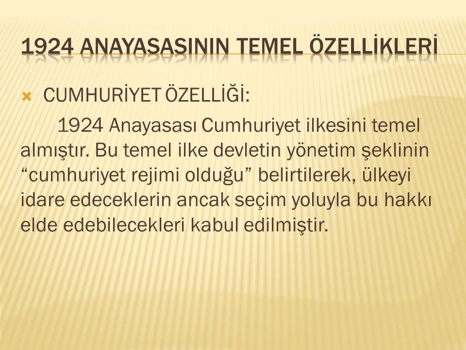 1924 ANAYASASININ TEMEL ÖZELLİKLERİ