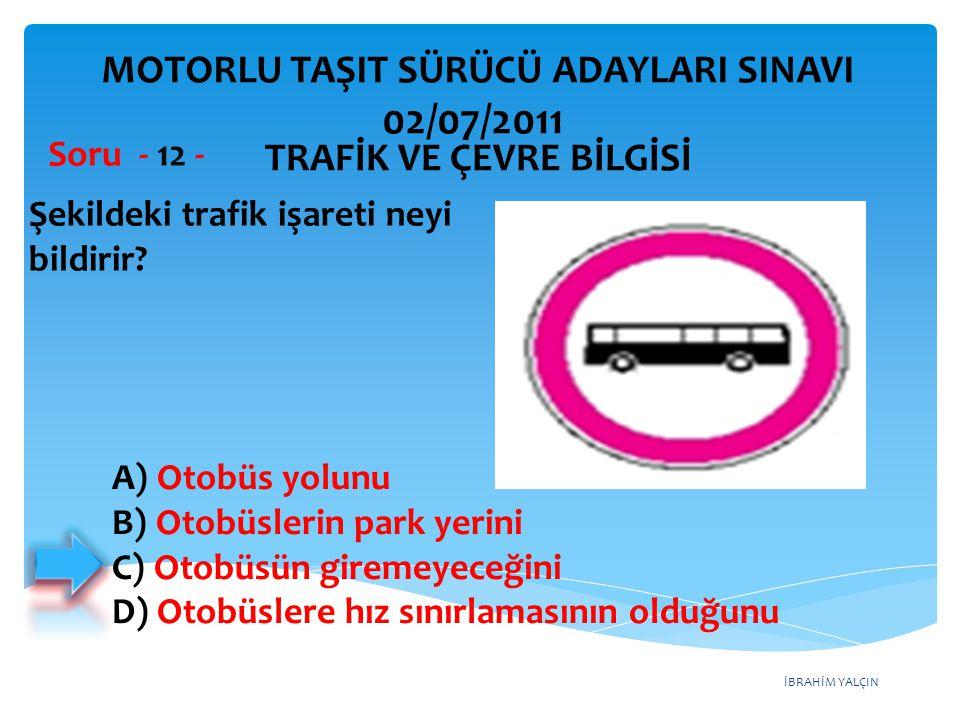 02/07/2011 MOTORLU TAŞIT SÜRÜCÜ ADAYLARI SINAVI