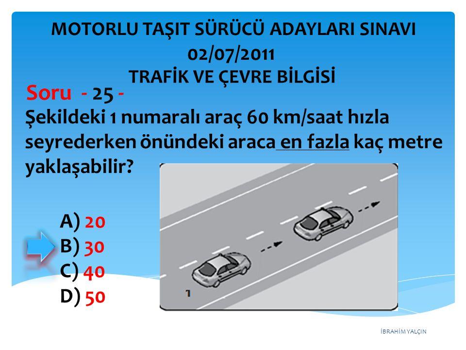 Soru - 25 - 02/07/2011 Şekildeki 1 numaralı araç 60 km/saat hızla
