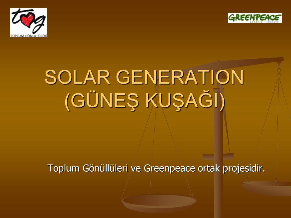 SOLAR GENERATION (GÜNEŞ KUŞAĞI)