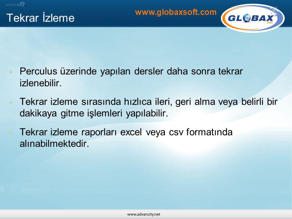 Tekrar İzleme www.globaxsoft.com. Perculus üzerinde yapılan dersler daha sonra tekrar izlenebilir.