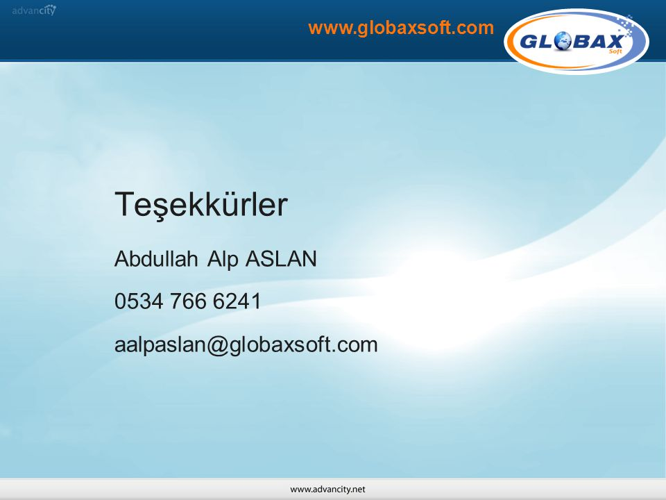 Teşekkürler Abdullah Alp ASLAN 0534 766 6241 aalpaslan@globaxsoft.com