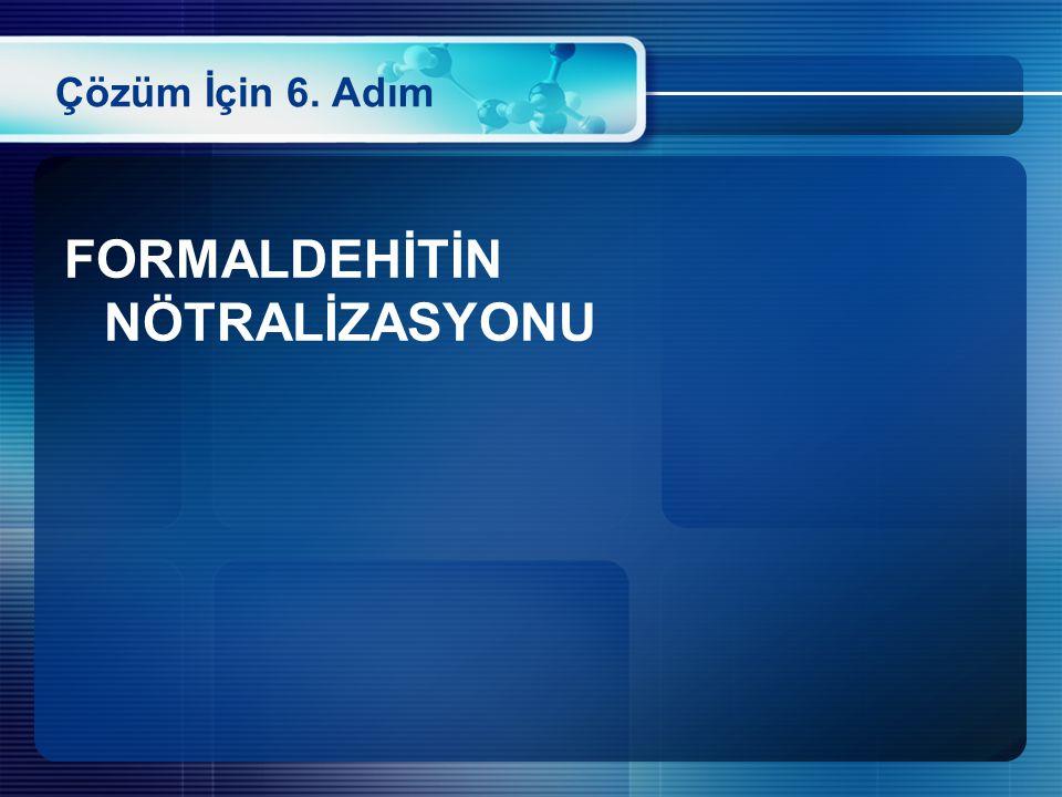 FORMALDEHİTİN NÖTRALİZASYONU