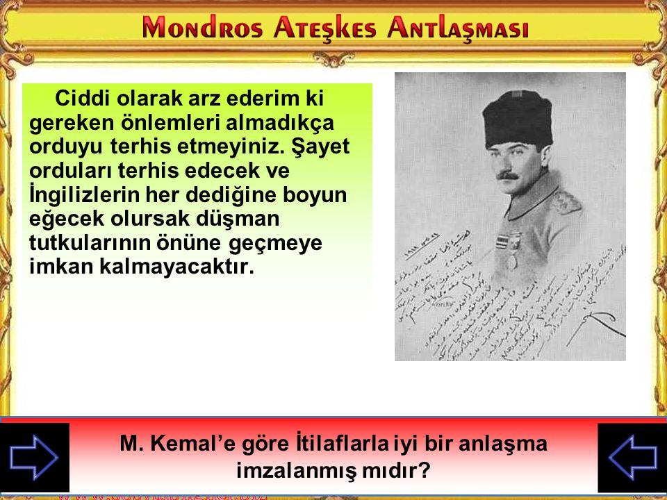 M. Kemal'e göre İtilaflarla iyi bir anlaşma imzalanmış mıdır