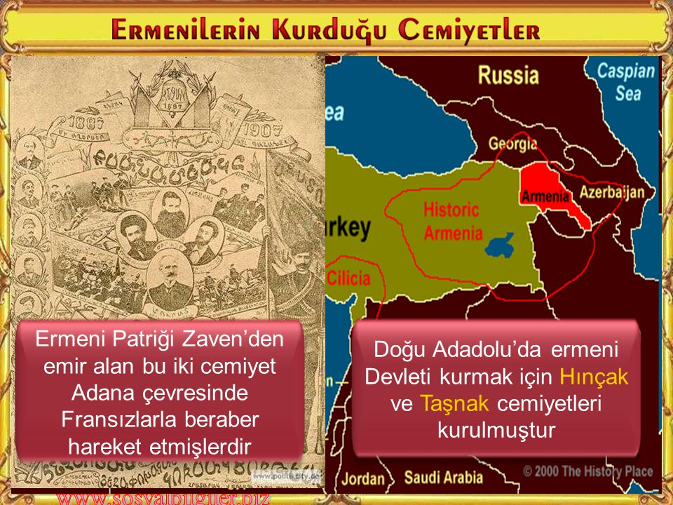 Ermeni Patriği Zaven'den emir alan bu iki cemiyet Adana çevresinde Fransızlarla beraber hareket etmişlerdir