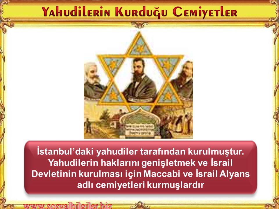 İstanbul'daki yahudiler tarafından kurulmuştur