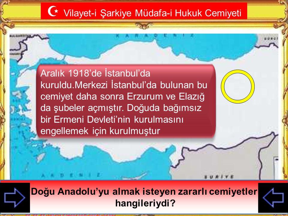 Doğu Anadolu'yu almak isteyen zararlı cemiyetler