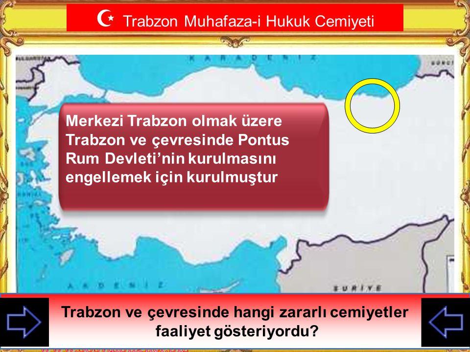 Trabzon ve çevresinde hangi zararlı cemiyetler faaliyet gösteriyordu