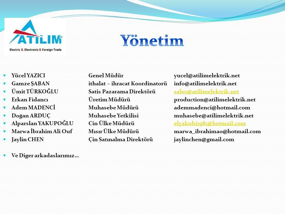 Yönetim Yücel YAZICI Genel Müdür yucel@atilimelektrik.net