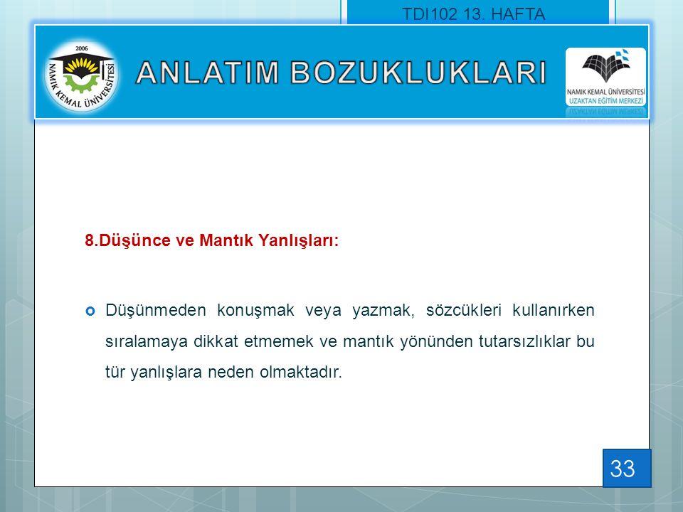 ANLATIM BOZUKLUKLARI TDI102 13. HAFTA 8.Düşünce ve Mantık Yanlışları: