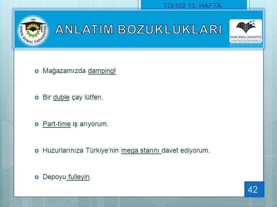 ANLATIM BOZUKLUKLARI TDI102 13. HAFTA Mağazamızda damping!