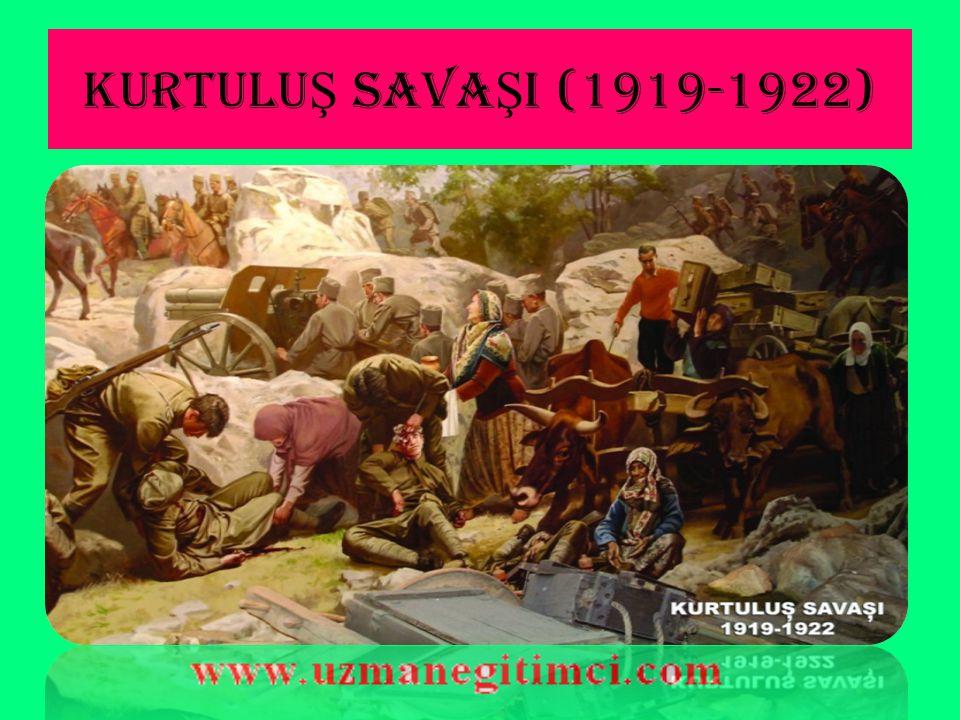 KURTULUŞ SAVAŞI (1919-1922)