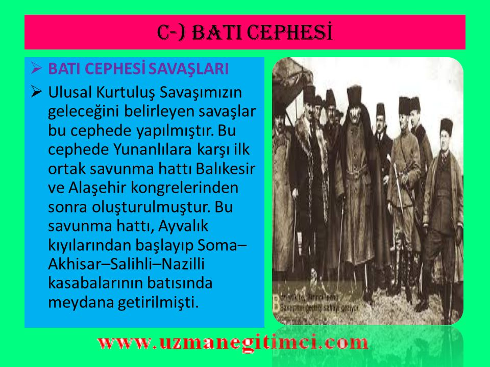C-) BATI CEPHESİ BATI CEPHESİ SAVAŞLARI