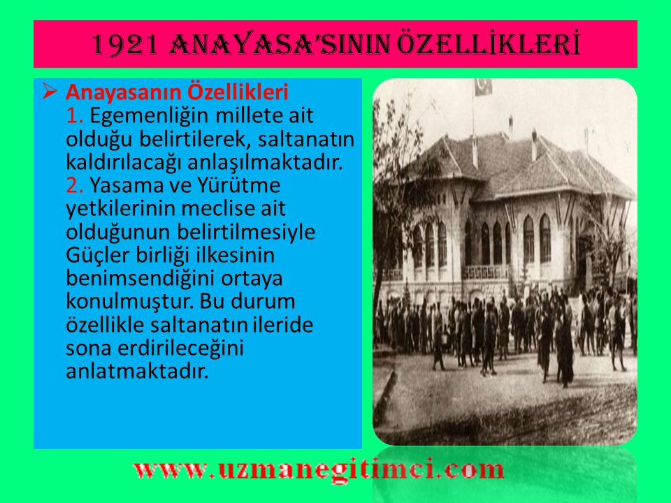 1921 anayasa'sInIN ÖZELLİKLERİ