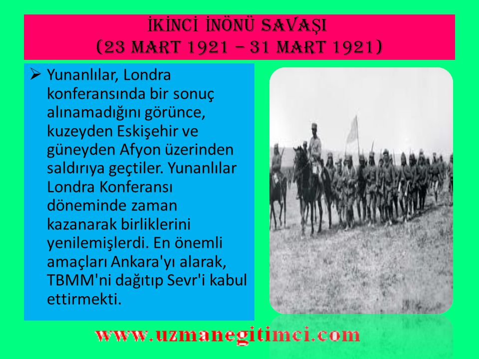 İKİNCİ İNÖNÜ SAVAŞI (23 Mart 1921 – 31 Mart 1921)