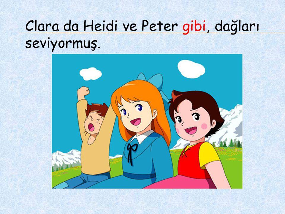 Clara da Heidi ve Peter gibi, dağları seviyormuş.