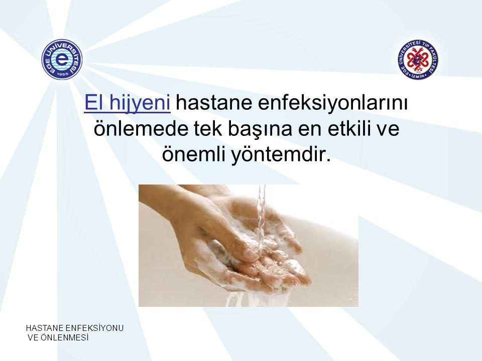 El hijyeni hastane enfeksiyonlarını önlemede tek başına en etkili ve önemli yöntemdir.