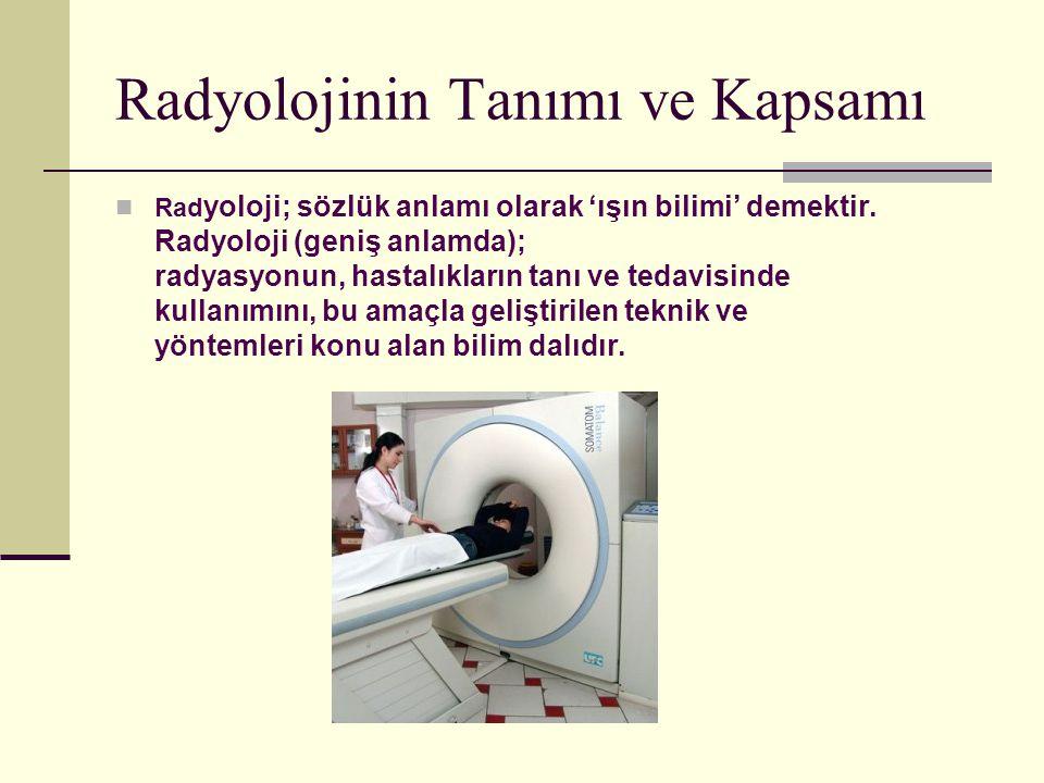 Radyolojinin Tanımı ve Kapsamı