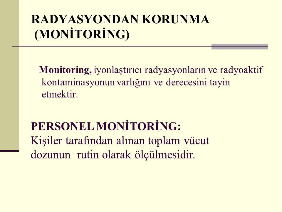 RADYASYONDAN KORUNMA (MONİTORİNG)