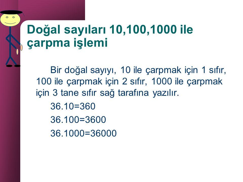 Doğal sayıları 10,100,1000 ile çarpma işlemi