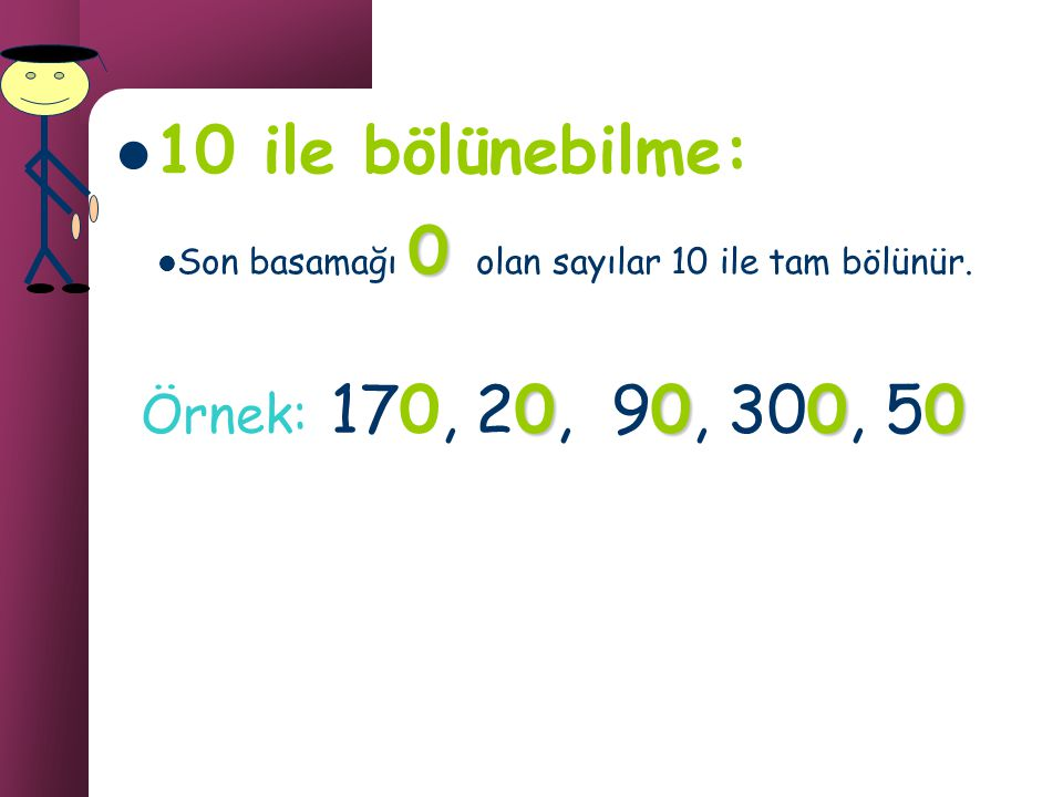 10 ile bölünebilme: Örnek: 170, 20, 90, 300, 50
