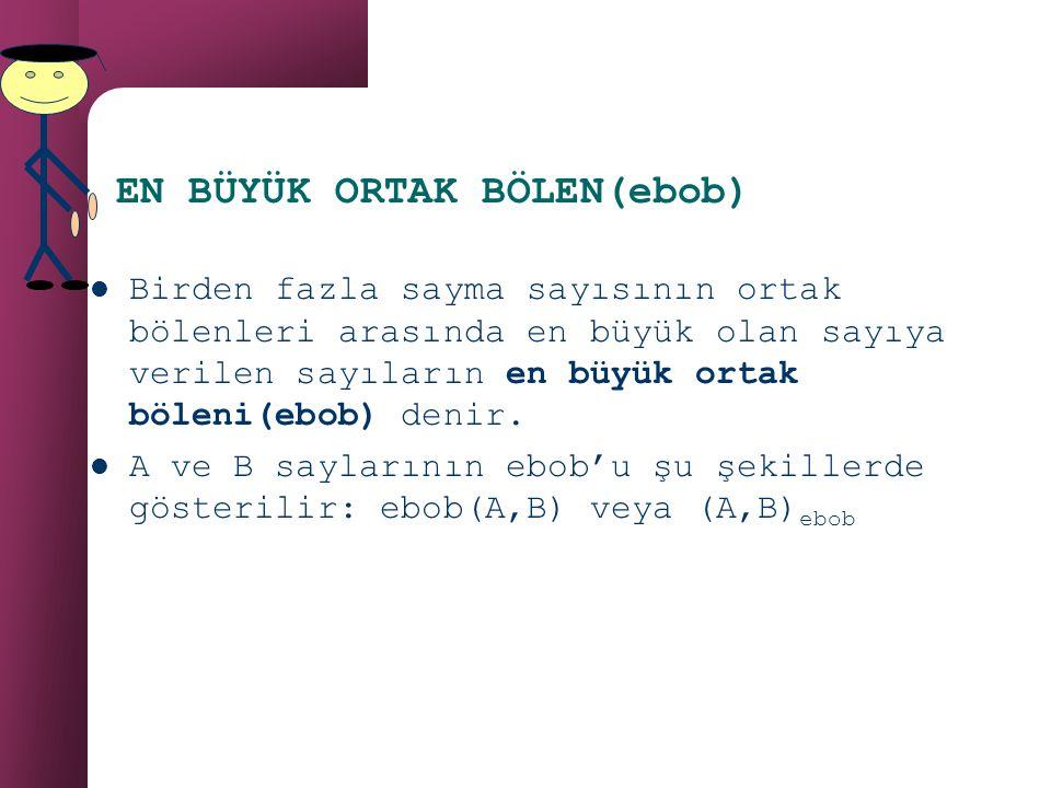 EN BÜYÜK ORTAK BÖLEN(ebob)