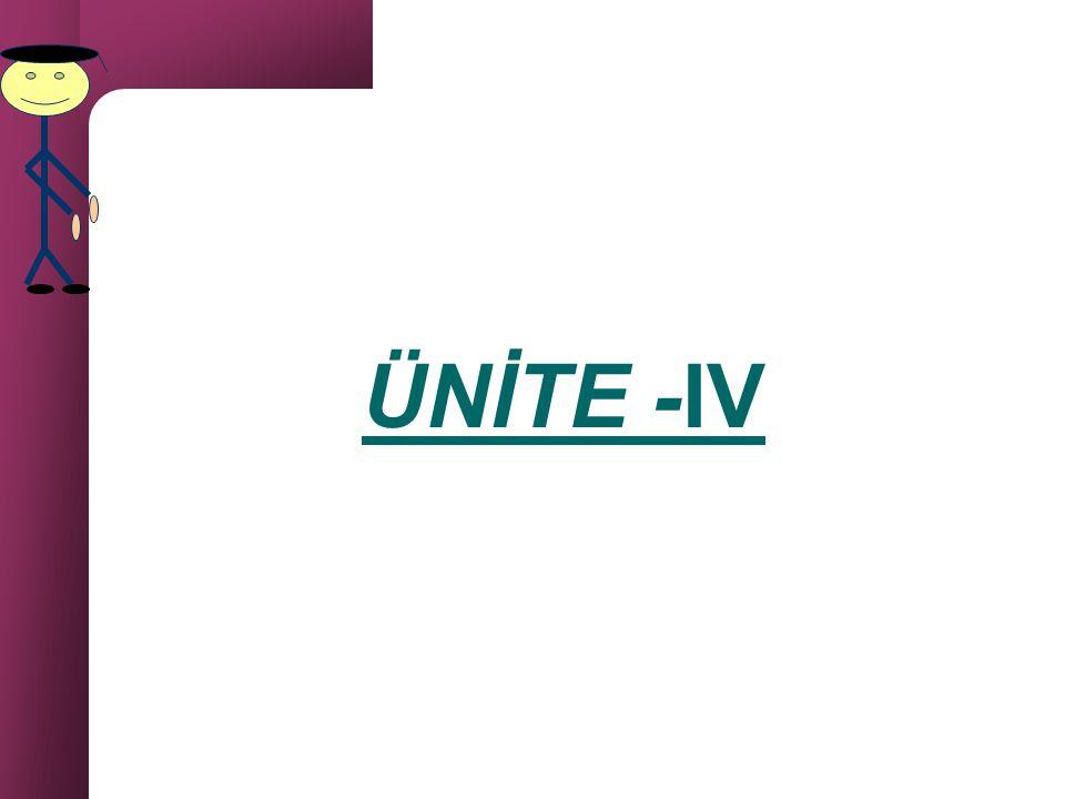 ÜNİTE -IV
