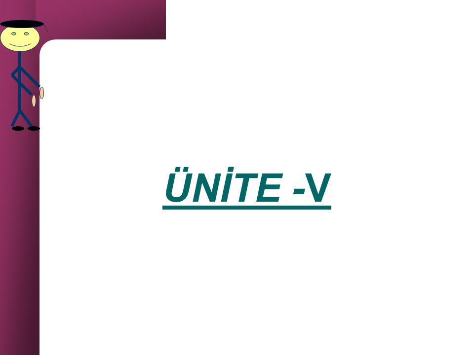 ÜNİTE -V