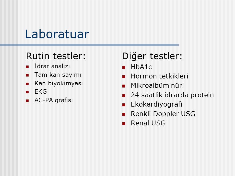 Laboratuar Rutin testler: Diğer testler: HbA1c Hormon tetkikleri