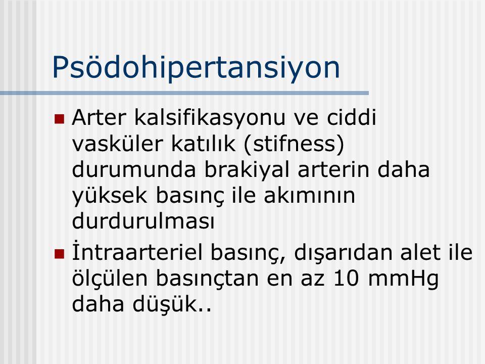 Psödohipertansiyon Arter kalsifikasyonu ve ciddi vasküler katılık (stifness) durumunda brakiyal arterin daha yüksek basınç ile akımının durdurulması.