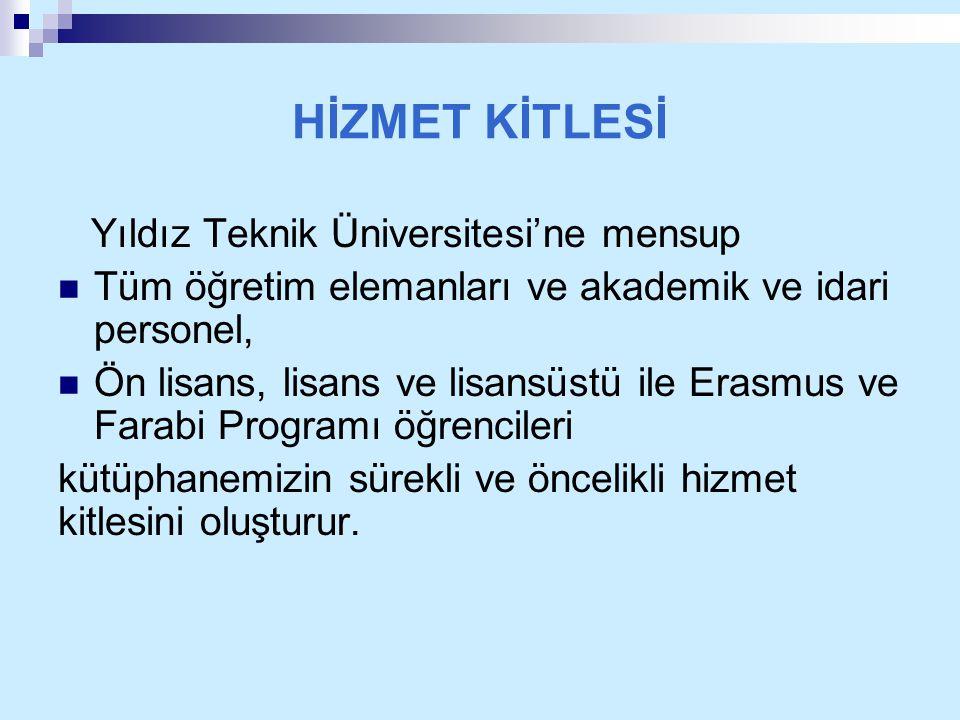 HİZMET KİTLESİ Yıldız Teknik Üniversitesi'ne mensup