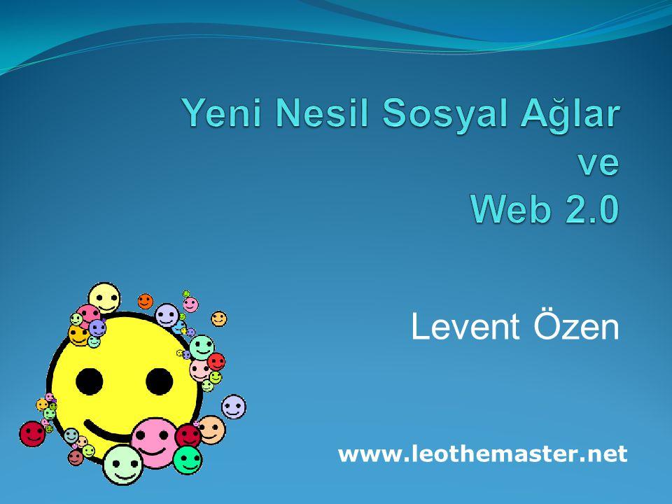 Yeni Nesil Sosyal Ağlar ve Web 2.0